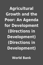 Agricultural Growth and the Poor: An Agenda…