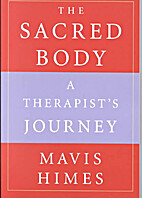 The sacred body : a therapist's journey by…