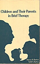Children and Their Parents in Brief Therapy…