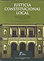 Justicia constitucional local by Eduardo…