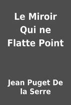 Le Miroir Qui ne Flatte Point by Jean Puget…