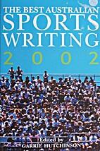 The best Australian sports writing 2002 by…