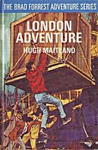 Brad Forrest's London Adventure by Hugh…