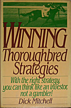 Winning Thoroughbred Strategies by Dick…