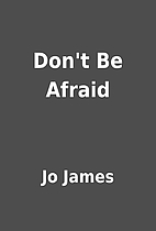 Don't Be Afraid by Jo James