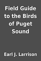Field Guide to the Birds of Puget Sound by…