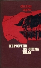 Reporter in Red China by Charles Taylor