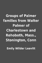 Groups of Palmer families from Walter Palmer…
