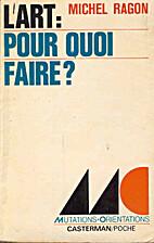 L'art, pour quoi faire ? by Ragon…