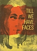 Till We have Faces... A Myth Retold by C. S…