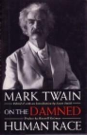 Mark Twain On the Damned Human Race by Mark…