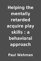 Helping the mentally retarded acquire play…