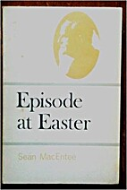 Episode at Easter by Sean MacEntee