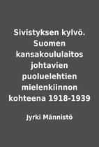 Sivistyksen kylvö. Suomen kansakoululaitos…