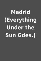 Madrid (Everything Under the Sun Gdes.)