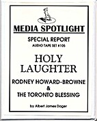Holy Laughter: Rodney Howard-Browne & the…