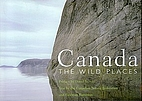 Canada The Wild Places by Patterson Canadian…