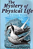 The Mystery of Physical Life by E.L.Grant…