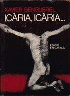 Icaria, Icaria... by Xavier Benguerel