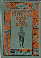 Harper's Outdoor Book for Boys (ill.) •…