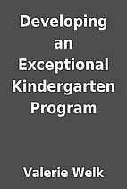 Developing an Exceptional Kindergarten…