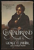 Chateaubriand, A Biography: Volume I…