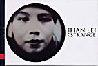 Han Lei: Strange/韓磊: 陌生 by Han…