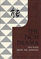 The Noh drama : ten plays from the Japanese…