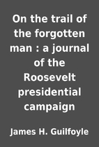 On the trail of the forgotten man : a…