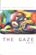 The Gaze: Poems by Arvin Abejo Mangohig
