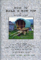 How to Build a Bow Top Gypsy Caravan: A Step…