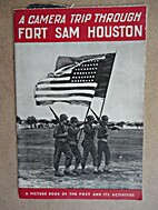 A Camera Trip Through Fort Sam Houston. A…