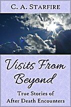 Visits From Beyond by C.A. Starfire