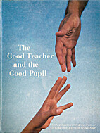 The Good Teacher and the Good Pupil by…