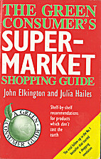 Green Consumer's Supermarket Guide by…