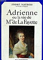 Adrienne: The Life of the Marquise De La…