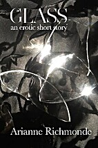 Glass An Erotic Short Story by Arianne…