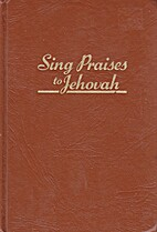 Sing Praises to Jehovah by Watchtower Bible…