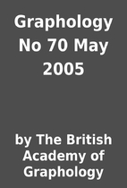Graphology No 70 May 2005 by by The British…