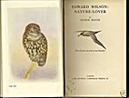 Edward Wilson: Nature Lover by George Seaver