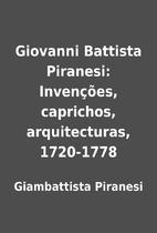 Giovanni Battista Piranesi: Invenções,…