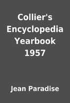 Collier's Encyclopedia Yearbook 1957 by Jean…