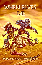When Elves Die : The Complete First Season…