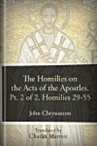 The Homilies on the Acts of the Apostles:…