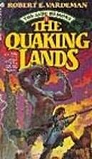 The Quaking Lands by Robert E. Vardeman