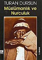 Müslümanlık ve Nurculuk by Turan Dursun