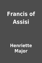 Francis of Assisi by Henriette Major