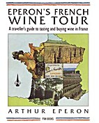 Eperon's French Wine Tour by Arthur Eperon