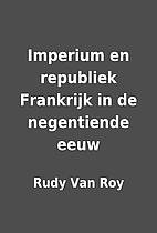 Imperium en republiek Frankrijk in de…