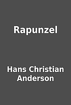 Rapunzel by Hans Christian Anderson